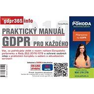 Praktický manuál GDPR pro každého - Elektronická kniha - Pracovní pomůcka pro použití zejména v podnikatelské praxi. - kolektiv ů, 114 stran