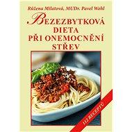 Bezezbytková dieta při onemocnění střev - Růžena Milatová