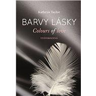 Barvy lásky - Vysvobozená - Elektronická kniha