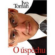 O úspěchu - Ivo Toman