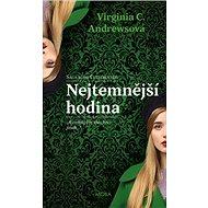Nejtemnější hodina - Virginia C. Andrewsová, 384 stran, česky