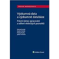 Výzkumná data a výzkumné databáze. Právní rámec zpracování a sdílení vědeckých poznatků - Miroslav Myška