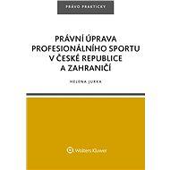 Právní úprava profesionálního sportu v České republice a zahraničí - Helena Jurka