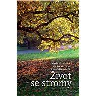 Život se stromy - Elektronická kniha - Marie Hrušková