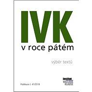 IVK v roce pátém - Elektronická kniha ze série Publikace, ů kolektiv ů