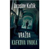 Vražda Kafkova vnuka - Elektronická kniha