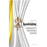 Konkláve - Tajemství papežské volby - Hubert Wolf