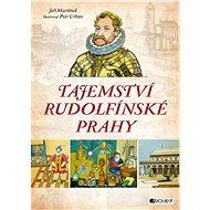 Tajemství rudolfínské Prahy - Jiří Martínek RNDr.