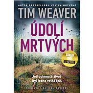 Údolí mrtvých (PŘEDPRODEJ) - Tim Weaver
