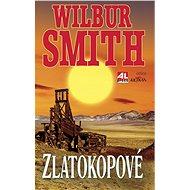 Zlatokopové - Wilbur Smith