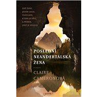 Poslední neandertálská žena - Elektronická kniha