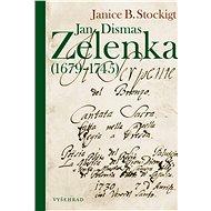 Jan Dismas Zelenka - Elektronická kniha