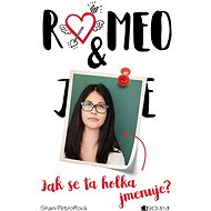 Romeo & ... Jak se ta holka jmenuje? - Elektronická kniha