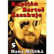 Kapitán Bartoš Zasahuje 5 - Elektronická kniha