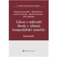 Zákon o náhradě škody v oblasti hospodářské soutěže (č. 262/2017 Sb.). Komentář - Elektronická kniha
