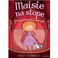 Maisie na stope 2 Prípad strateného smaragdu - Elektronická kniha