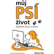 Můj psí život – Bígl Bertík znovu na scéně - Martin Čáp
