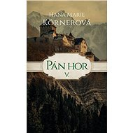 Pán hor V. - Hana Marie Körnerová
