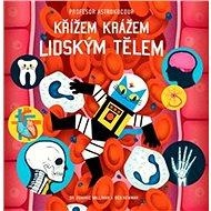 Profesor Astrokocour: Tajemství lidského těla - Elektronická kniha - Výpravná obrazová encyklopedie pro děti. - Dominic Walliman