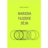 Marxova filozofie dějin - Elektronická kniha