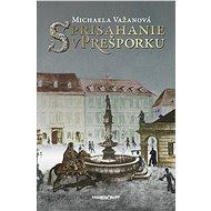 Sprisahanie v Prešporku (SK) - Michaela Važanová