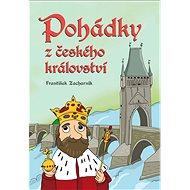 Pohádky z českého království - Elektronická kniha