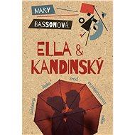 Ella & Kandinský - Mary Bassonová