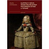 Kapitoly z dějin česko-španělských kulturních styků a vztahů - Elektronická kniha