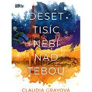 Deset tisíc nebí nad tebou - Claudia Grayová