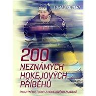 200 neznámých hokejových příběhů - Elektronická kniha