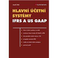 Hlavní účetní systémy: IFRS a US GAAP - Elektronická kniha