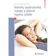 Techniky osobnostního rozvoje a duševní hygieny učitele - Elektronická kniha
