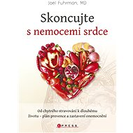 Skoncujte s nemocemi srdce: Od chytrého stravování k dlouhému životu - Elektronická kniha