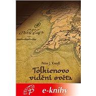 Tolkienovo vidění světa - Elektronická kniha