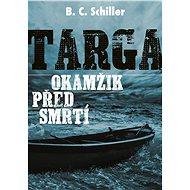 Targa: Okamžik před smrtí - B. C. Schiller