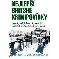Nejlepší britské krimipovídky - Elektronická kniha - Lee Child, Neil Gaiman a dalších 40 ů noir, psychothrillerů i klasických komorních detektivek, 696 stran