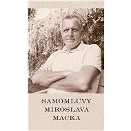 Samomluvy Miroslava Macka - Elektronická kniha