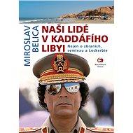 Naši lidé v Kaddáfího Libyi (2.vydání) - Elektronická kniha