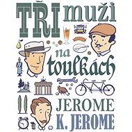 Tři muži na toulkách - Elektronická kniha