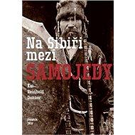 Na Sibiři mezi Samojedy - Elektronická kniha