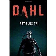 Pět plus tři - Arne Dahl, 300 stran