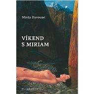 Víkend s Miriam - Elektronická kniha