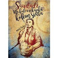 Saudade – Na kole a v kajaku kolem světa - Elektronická kniha