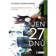 Jen 27 dnů - Elektronická kniha