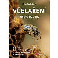 Včelaření od jara do zimy - Miroslav Urban