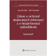Zákon o ochraně utajovaných informací a o bezpečnostní způsobilosti (412/2005 Sb.) – Komentář - Elektronická kniha
