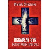 Ukradený syn: Skutečný příběh státní zvůle - Elektronická kniha