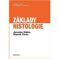 Základy histologie - Jaroslav Slípka, Zbyněk Tonar