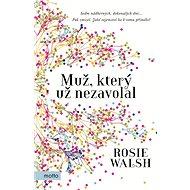Muž, který už nezavolal - Rosie Walsh
