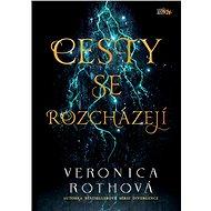 Cesty se rozcházejí - Veronica Rothová